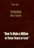 Think Like a Tycoon, by W.G. Hill